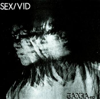 """Reseña: SEX/VID """"Tania"""" EP"""