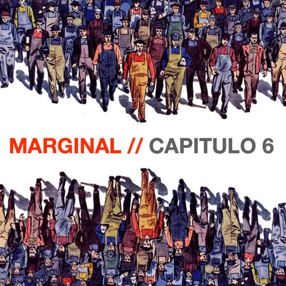 MARGINAL  – CAPITULO #6